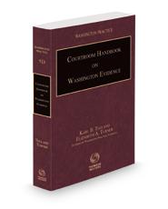 Courtroom Handbook on Washington Evidence, 2021-2022 ed. (Vol. 5D, Washington Practice Series)
