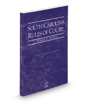 South Carolina Rules of Court - Federal, 2021 ed. (Vol. II, South Carolina Court Rules)