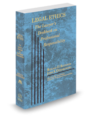 Legal Ethics: The Lawyer's Deskbook on Professional Responsibility, 2016 ed. (ABA)