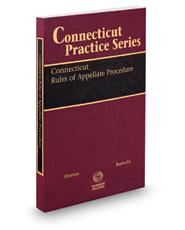 Connecticut Rules of Appellate Procedure, 2020-2021 ed. (Connecticut Practice Series)