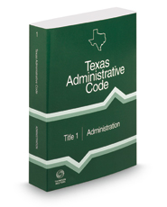 Administration, 2018 ed. (Title 1, Texas Administrative Code)