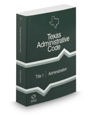 Administration, 2019 ed. (Title 1, Texas Administrative Code)