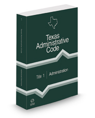 Administration, 2021 ed. (Title 1, Texas Administrative Code)