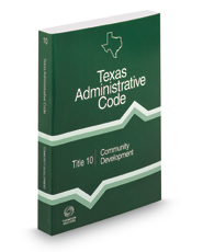 Community Development, 2018 ed. (Title 10, Texas Administrative Code)