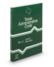 Cultural Resources, 2018 ed. (Title 13, Texas Administrative Code)