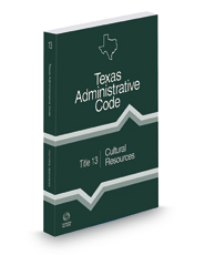 Cultural Resources, 2021 ed. (Title 13, Texas Administrative Code)