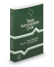 Natural Resources and Conservation, 2017 ed. (Title 31, Texas Administrative Code)