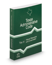Natural Resources and Conservation, 2018 ed. (Title 31, Texas Administrative Code)