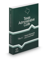 Natural Resources and Conservation, 2021 ed. (Title 31, Texas Administrative Code)