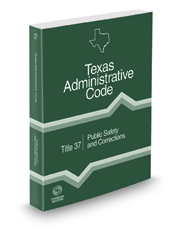 Public Safety and Corrections, 2017 ed. (Title 37, Texas Administrative Code)