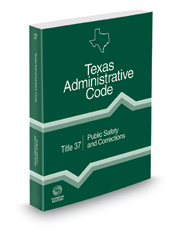 Public Safety and Corrections, 2018 ed. (Title 37, Texas Administrative Code)