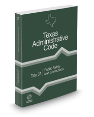 Public Safety and Corrections, 2019 ed. (Title 37, Texas Administrative Code)