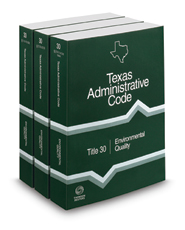 Environmental Quality, 2021 ed. (Title 30, Texas Administrative Code)