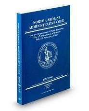 North Carolina Administrative Code: Vol. 15, Titles 16, 17 and 18