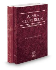 Alaska Court Rules - State and Federal, 2019 ed. (Vols. I & II, Alaska Court Rules)