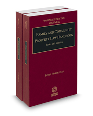 Family and Community Property Law Handbook, 2016 ed. (Vol. 22 and 22A, Washington Practice Series)