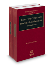 Family and Community Property Law Handbook, 2018 ed. (Vol. 22 and 22A, Washington Practice Series)