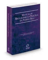 Puerto Rico Rules of Court - Manual de Reglas and Federal, 2018 ed. (Puerto Rico Court Rules)
