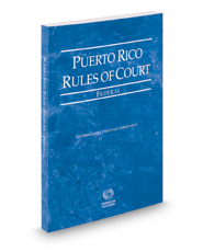 Puerto Rico Rules of Court - Federal, 2016 ed. (Puerto Rico Court Rules)