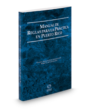 Puerto Rico Rules of Court - Manual de Reglas, 2016 ed. (Puerto Rico Court Rules)