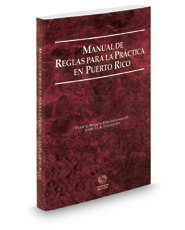 Puerto Rico Rules of Court - Manual de Reglas, 2017 ed. (Puerto Rico Court Rules)