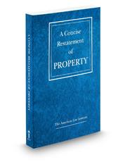 Restatement of the Law, A Concise Restatement of Property