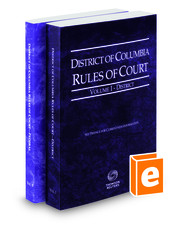 District of Columbia Rules of Court - District and Federal, 2016 ed. (Vols. I & II, District of Columbia Court Rules)