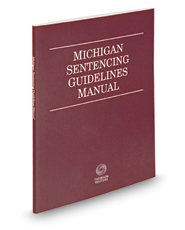 Michigan Sentencing Guidelines Manual, 2016 ed.