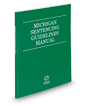 Michigan Sentencing Guidelines Manual, 2017 ed.