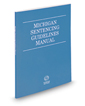 Michigan Sentencing Guidelines Manual, 2018 ed.