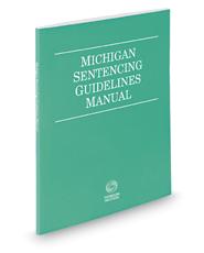 Michigan Sentencing Guidelines Manual, 2019 ed.