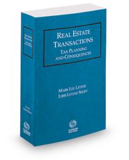Real Estate Transactions: Tax Planning and Consequences, 2017 ed.