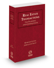 Real Estate Transactions: Tax Planning and Consequences, 2021 ed.