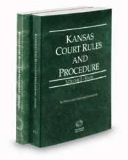 Kansas Court Rules and Procedure - State and Federal, 2021 ed. (Vols. I & II, Kansas Court Rules)