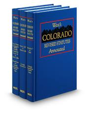 West's® Colorado Revised Statutes Annotated (Annotated Statute & Code Series)