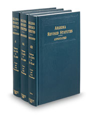 Arizona Revised Statutes Annotated (Annotated Statute & Code Series)