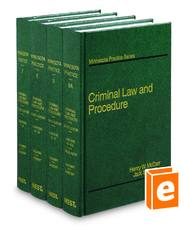 Criminal Law and Procedure, 4th (Vols. 7, 8, 9, & 9A, Minnesota Practice Series)