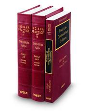 Family Law, 2d (Vols. 14, 15, and 15A, Indiana Practice Series)