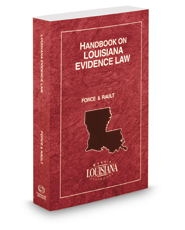 Handbook on Louisiana Evidence Law, 2017 ed.