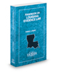 Handbook on Louisiana Evidence Law, 2018 ed.