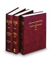 Criminal Procedure (Vols. 16-16B, Indiana Practice Series)