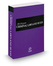 Michigan Criminal Laws and Rules, 2018 ed.