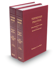 Civil Procedure Forms, 3d (Vols. 5 and 6, Tennessee Practice)