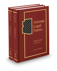 Arizona Legal Forms: Family Law (Vols. 4 and 4A)