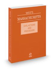 West's Massachusetts Civil Actions and Procedure, 2021 ed.
