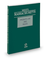 West's Massachusetts Probate Law and Rules Unannotated, 2021 ed.