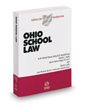 Ohio School Law, 2020-2021 ed. (Baldwin's Ohio Handbook Series)