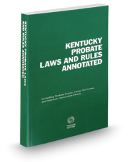 Kentucky Probate Laws and Rules Annotated, 2017 ed.