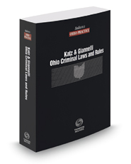 Ohio Criminal Laws and Rules, 2017 ed. (Baldwin's Ohio Practice)