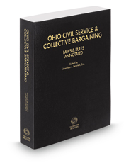 Ohio Civil Service & Collective Bargaining Laws & Rules Annotated, 2017-2018 ed.